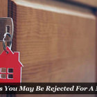 6 Reasons You May Be Rejected For A Mortgage