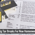5 Big Tax Breaks For New Homeowners