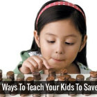 7 Ways To Teach Your Kids To Save